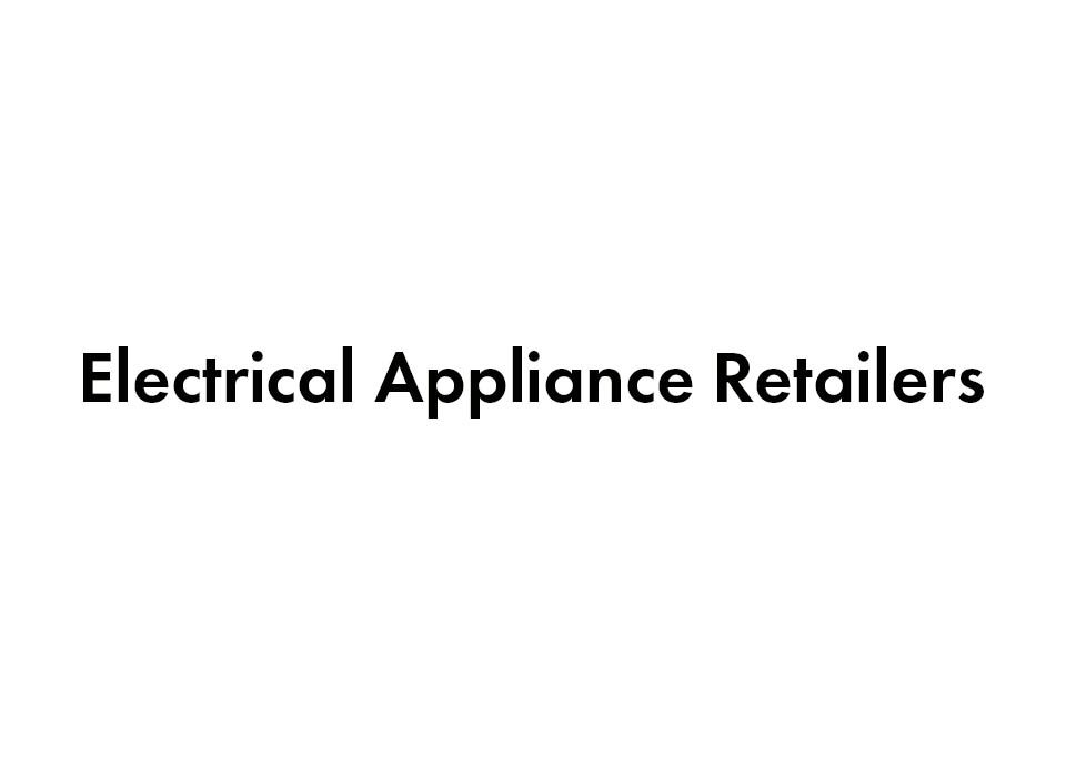 Electrical Appliance Retailers